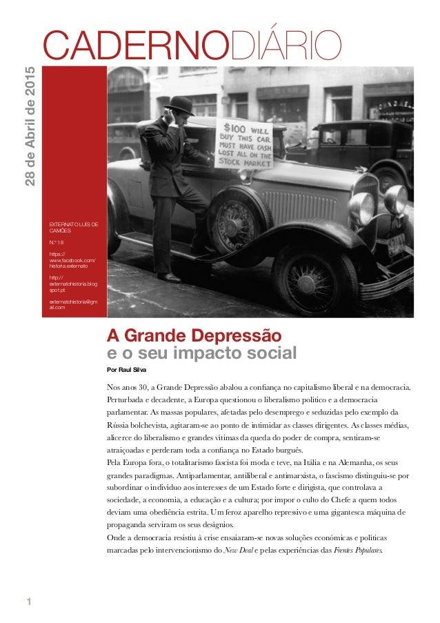 1 A Grande Depressão e o seu impacto social Por Raul Silva Nos anos 30, a Grande Depressão abalou a confiança no capitalism...