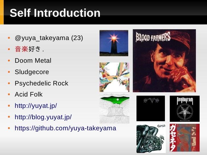 Self Introduction   @yuya_takeyama (23)   音楽好き .   Doom Metal   Sludgecore   Psychedelic Rock   Acid Folk   http://...