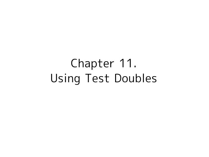 xUnit Test Patterns - Chapter11