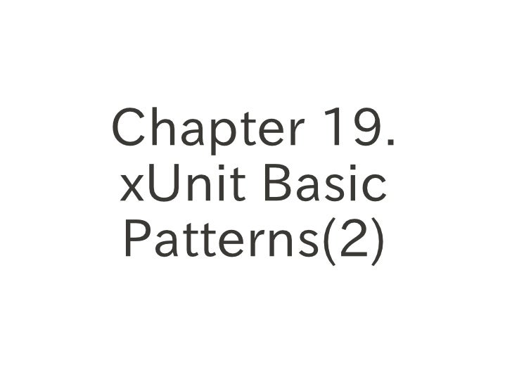 Chapter 19.xUnit BasicPatterns(2)