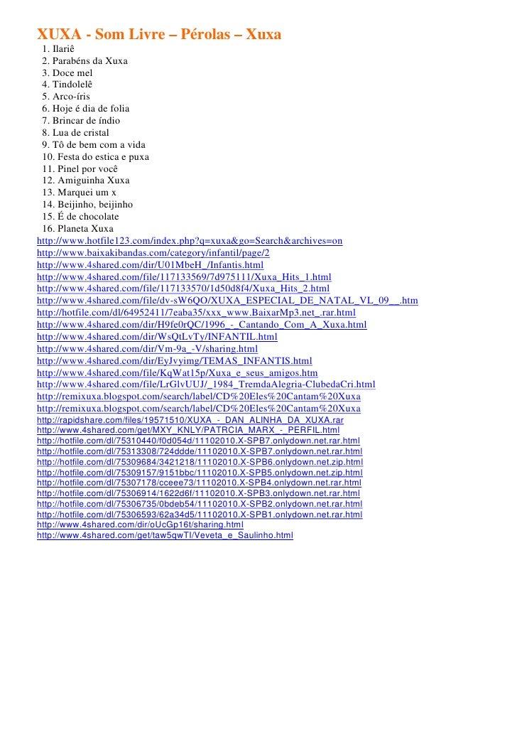 XUXA - Som Livre – Pérolas – Xuxa 1. Ilariê 2. Parabéns da Xuxa 3. Doce mel 4. Tindolelê 5. Arco-íris 6. Hoje é dia de fol...