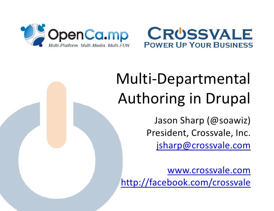 Multi‐Departmental  Multi Departmental Authoring in Drupal         g       p        Jason Sharp (@soawiz)      President, ...