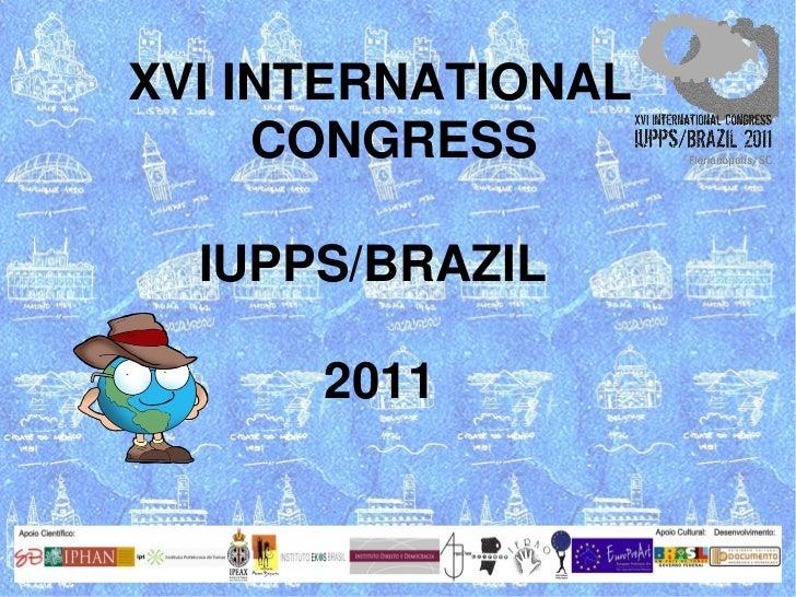 XVIINTERNATIONAL     CONGRESS        XVICONGRESS    IUPPS/BRAZIL      UISPP        2011