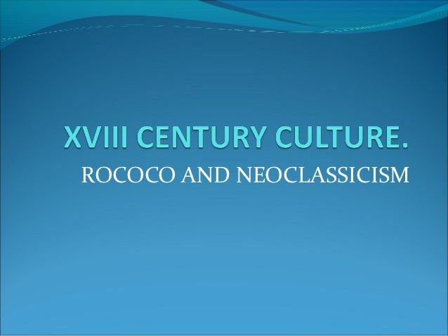 ROCOCO AND NEOCLASSICISM