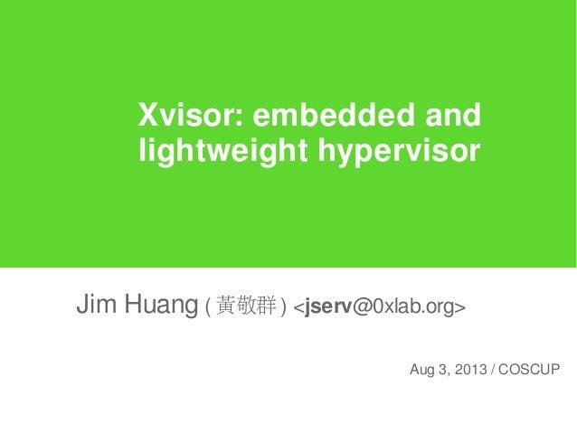 Xvisor: embedded and lightweight hypervisor