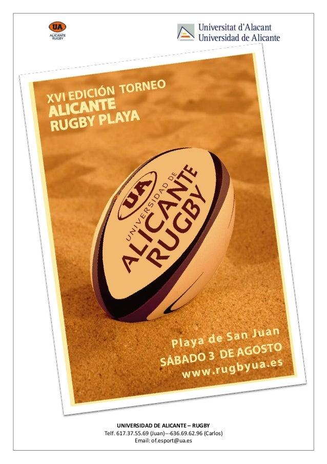 UNIVERSIDAD DE ALICANTE – RUGBY Telf. 617.37.55.69 (Juan)---636.69.62.96 (Carlos) Email: of.esport@ua.es
