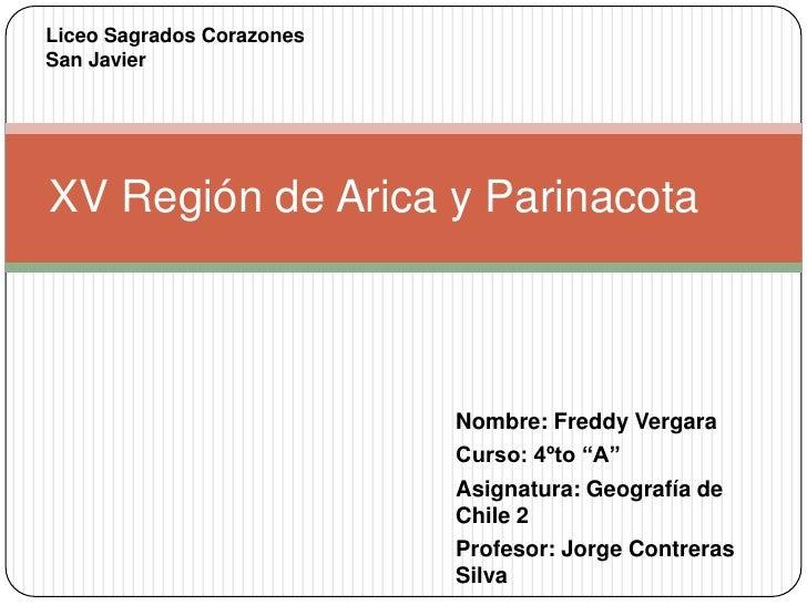Liceo Sagrados CorazonesSan JavierXV Región de Arica y Parinacota                           Nombre: Freddy Vergara        ...