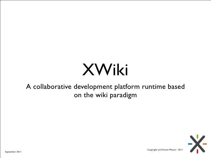XWiki                 A collaborative development platform runtime based                                 on the wiki parad...