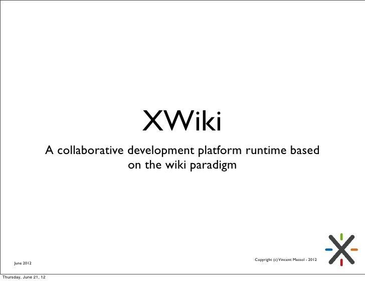 XWiki                    A collaborative development platform runtime based                                    on the wiki...