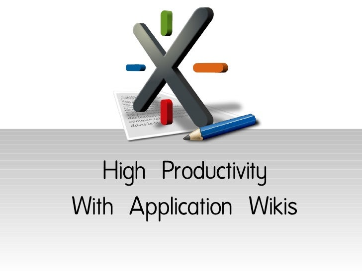 High Productivity With Applications Wikis