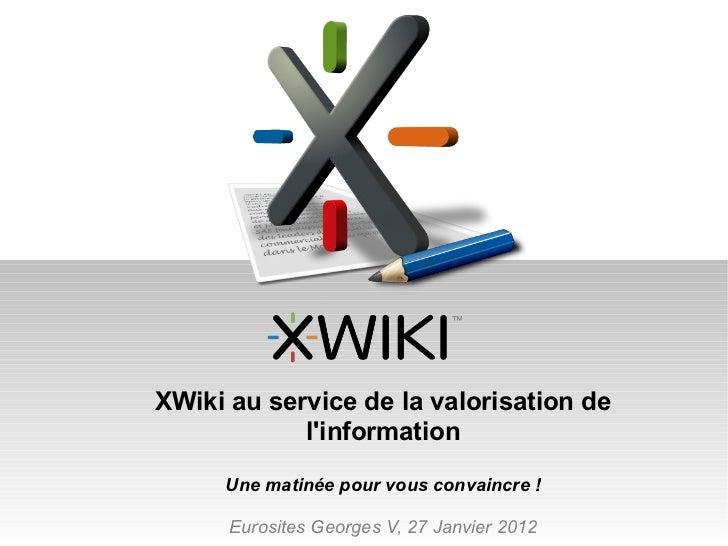 XWiki au service de la valorisation de            linformation     Une matinée pour vous convaincre !      Eurosites Georg...