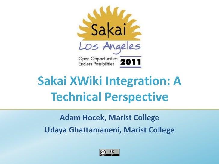 Sakai XWiki Integration: A Technical Perspective<br />Adam Hocek, Marist College<br />UdayaGhattamaneni, Marist College<br />