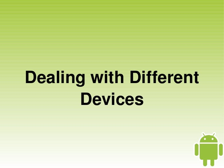 Android: Dealing with Different Devices