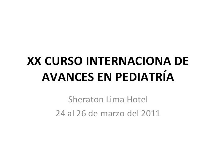 Xx curso internaciona de avances en pediatría