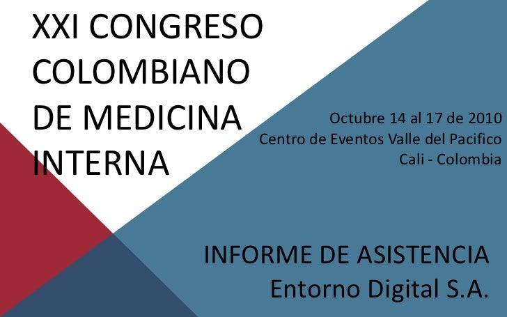 XXI CONGRESOCOLOMBIANODE MEDICINA Centro de Octubre Valle delde 2010                      Eventos                         ...