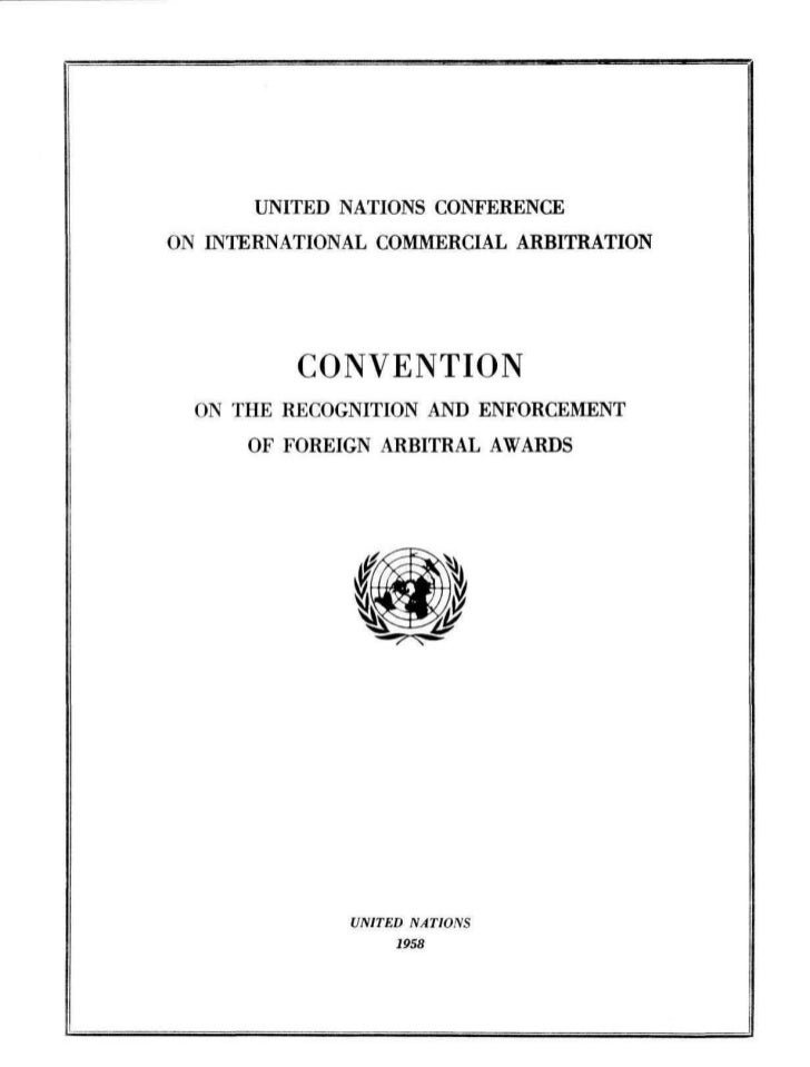 Convention on the Recognition and Enforcement of Foreign Arbitral Awards