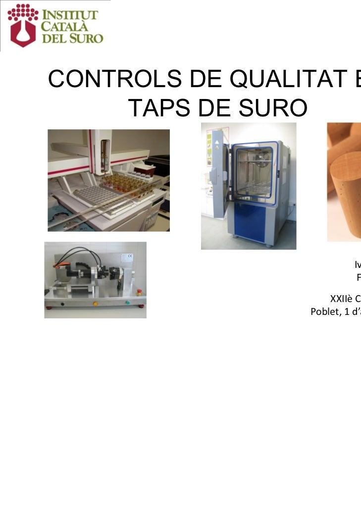 CONTROLS DE QUALITAT EN     TAPS DE SURO                          IvanFernandez                           Francesc...