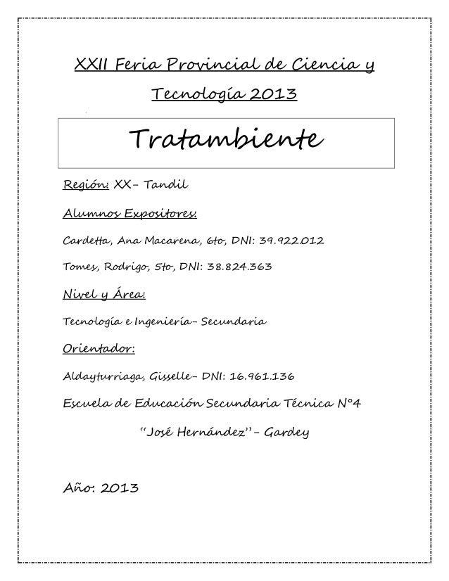 XXII Feria Provincial de Ciencia y Tecnología 2013  Tratambiente Región: XX- Tandil Alumnos Expositores: Cardetta, Ana Mac...