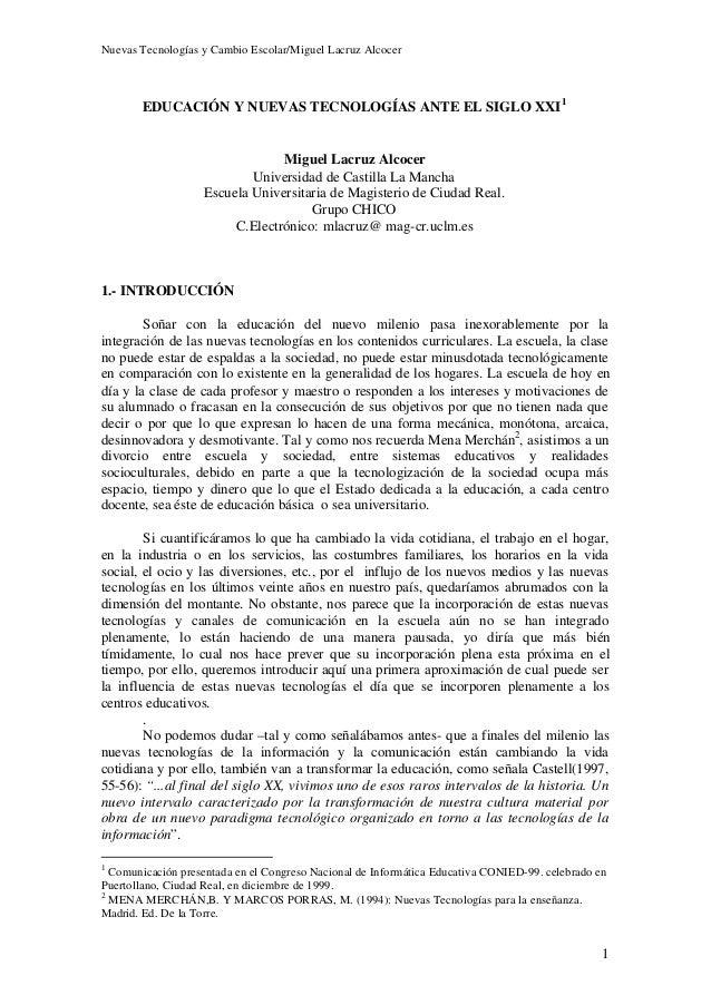 Nuevas Tecnologías y Cambio Escolar/Miguel Lacruz Alcocer       EDUCACIÓN Y NUEVAS TECNOLOGÍAS ANTE EL SIGLO XXI 1        ...