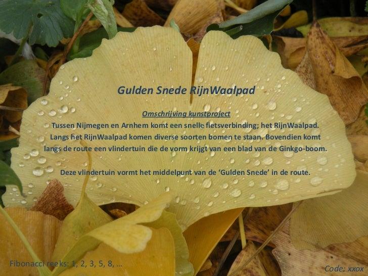 Gulden Snede RijnWaalpad                                       Omschrijving kunstproject            Tussen Nijmegen en Arn...
