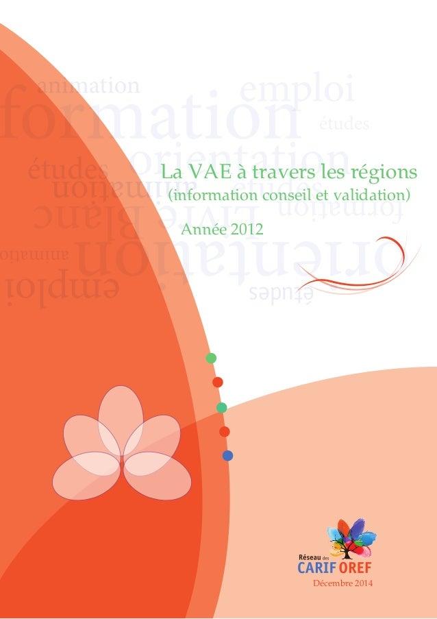 études Etude logo Proposition 4 bis La VAE à travers les régions (information conseil et validation) Année 2012 Décembre 2...