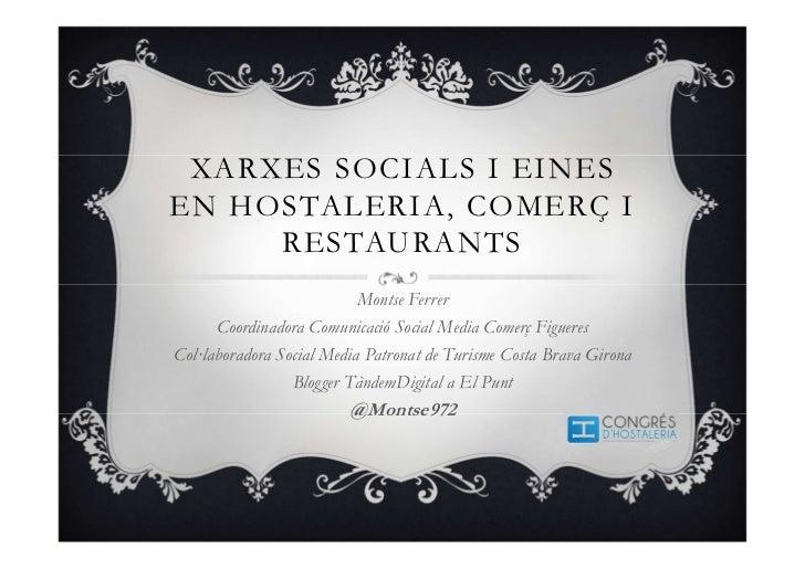 XARXES SOCIALS I EINESEN HOSTALERIA, COMERÇ I     RESTAURANTS                           Montse Ferrer      Coordinadora Co...
