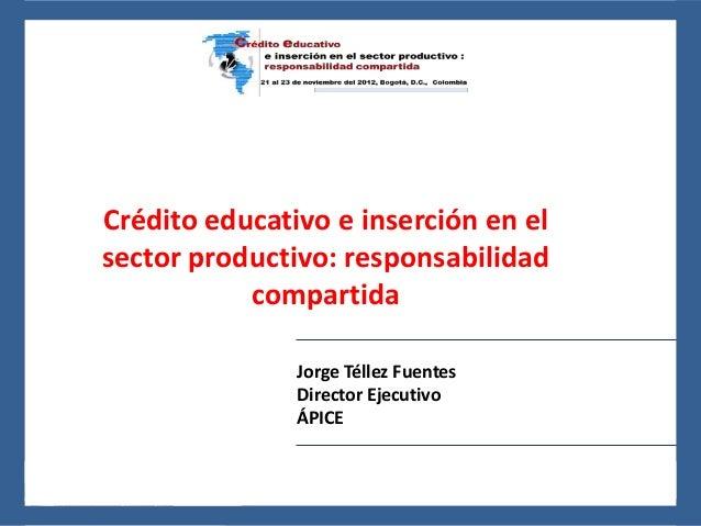 24 al 26 de noviembre del 2010, León, Guanajuato, México    Crédito educativo e inserción en el    sector productivo: resp...