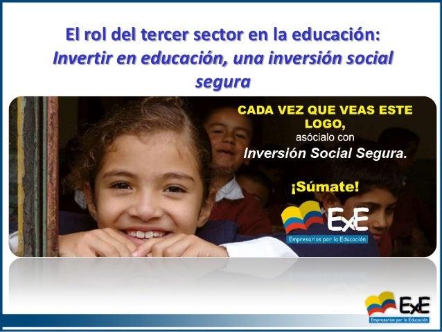 El rol del tercer sector en la educación:Invertir en educación, una inversión social                    segura