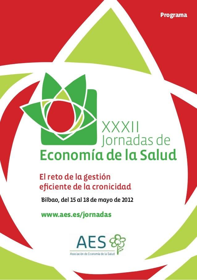 Programa                       XXXII        Jornadas deEconomía de la SaludEl reto de la gestióneficiente de la cronicidad...