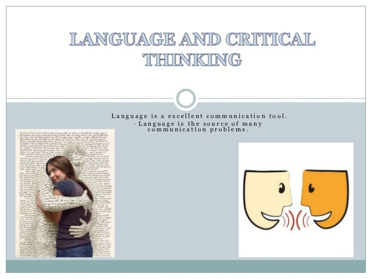 •   Language is a excellent communication tool.         • Language is the source of many             communication problems.