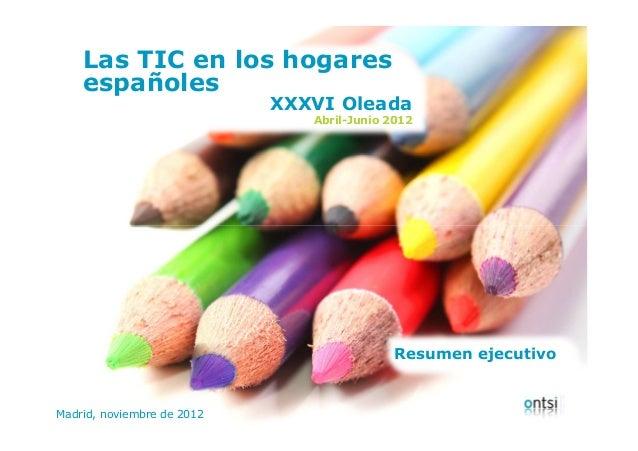 Las TIC en los hogares     españoles                                   XXXVI Oleada                                      A...