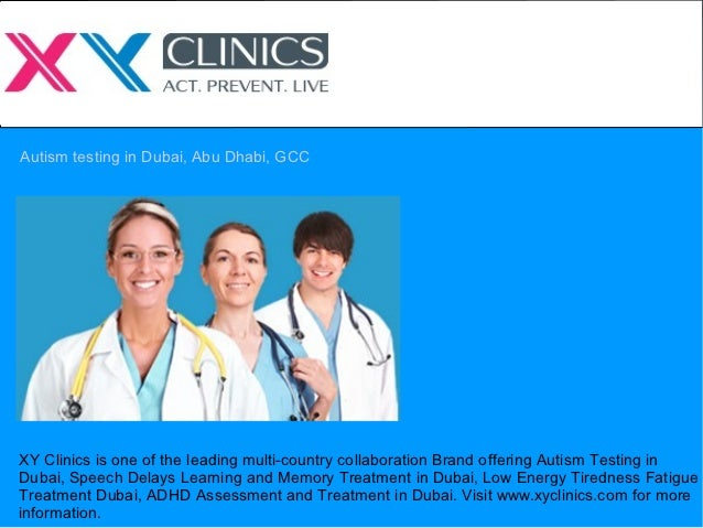 Autism testing in Dubai, Abu Dhabi, GCCXY Clinics is one of the leading multi-country collaboration Brand offering Autism ...