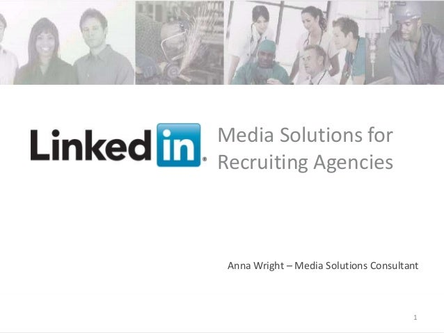 Media Solutions for                       Recruiting Agencies                           Anna Wright – Media Solutions Cons...