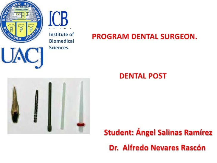 Institute ofBiomedical               PROGRAM DENTAL SURGEON.Sciences.                     DENTAL POST                 Stud...