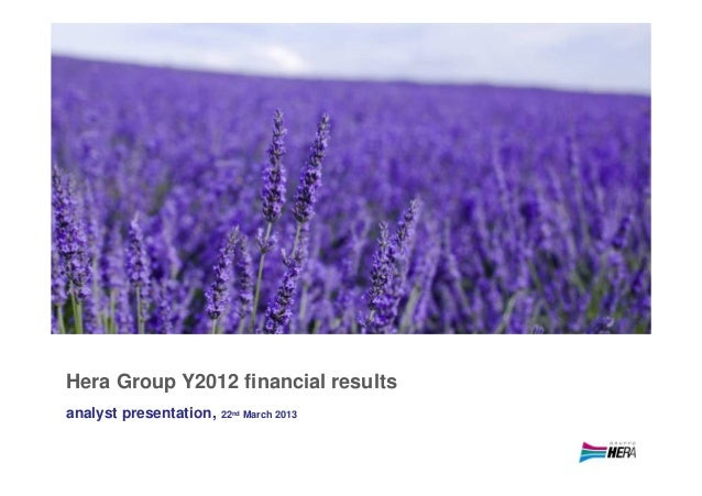 Hera Group Y2012 financial resultsanalyst presentation,   22nd March 2013