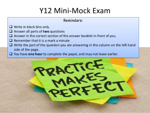 Y12 Mini-Mock ExamReminders: Write in black biro only. Answer all parts of two questions Answer in the correct section ...