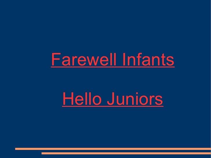 Farewell Infants Hello Juniors