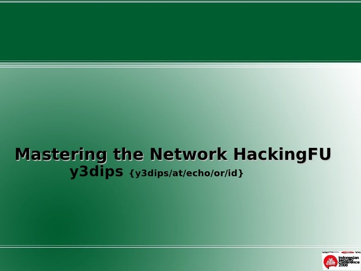 y3dips, mastering the network hackingFU