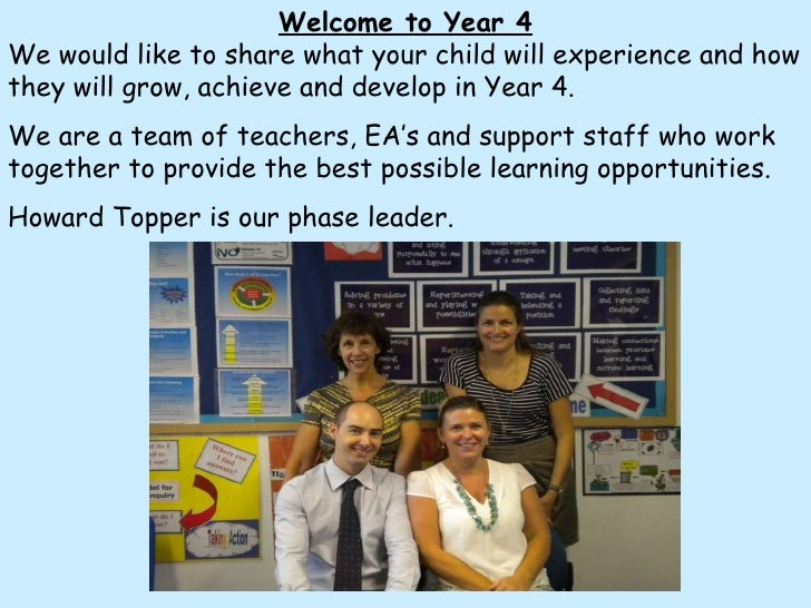 Welcome to Year 4 We would like to share what your child will experience and how they will grow, achieve and develop in Ye...