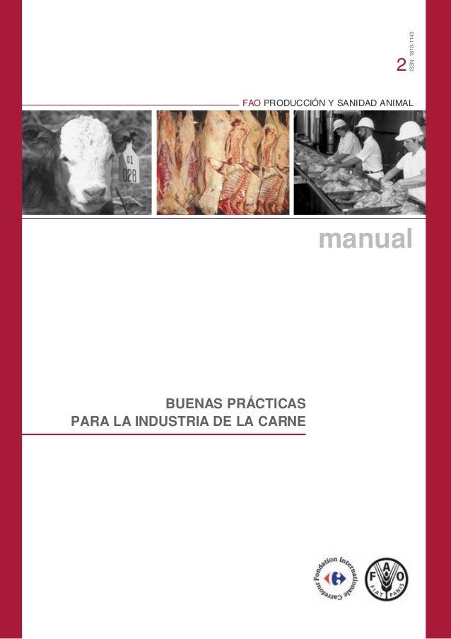 FAO PRODUCCIÓN Y SANIDAD ANIMAL manual BUENAS PRÁCTICAS PARA LA INDUSTRIA DE LA CARNE ISSN:1810-1143 2