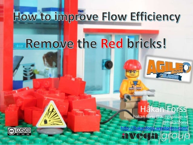 How to improve flow efficiency, remove the red bricks Agile2014