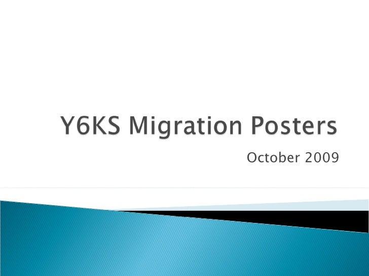 Y6KS Migration Posters