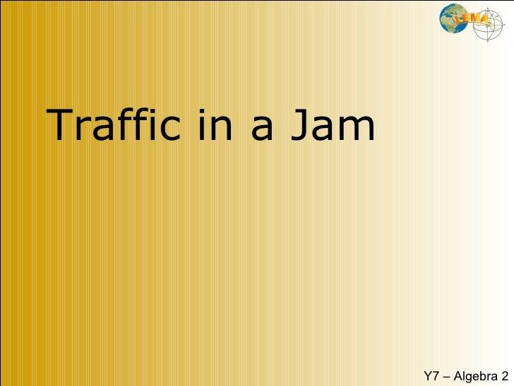 Traffic in a Jam Y7 – Algebra 2