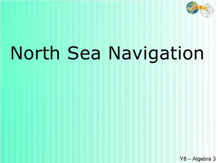 North Sea Navigation Y8 – Algebra 3