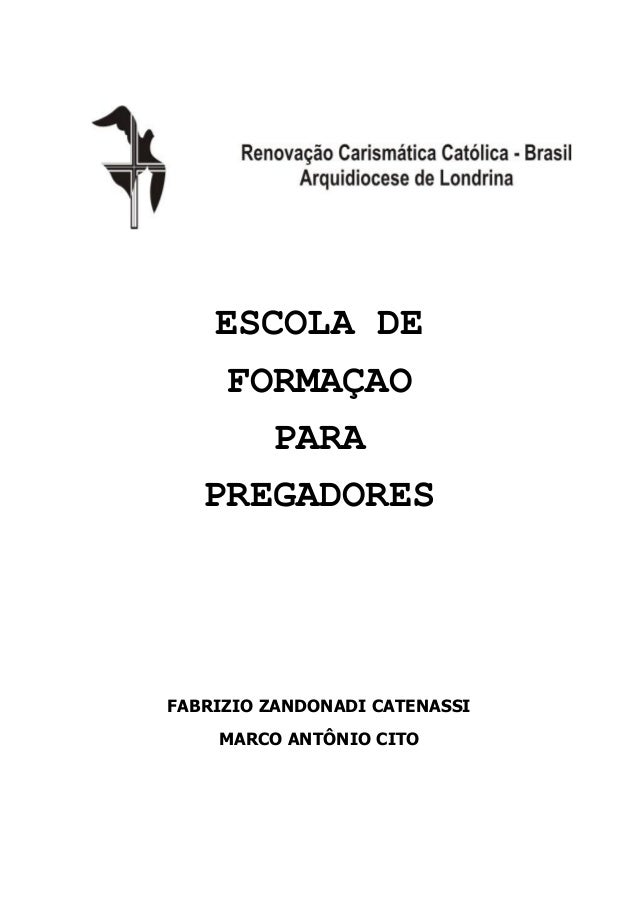 ESCOLA DE FORMAÇAO PARA PREGADORES FABRIZIO ZANDONADI CATENASSI MARCO ANTÔNIO CITO