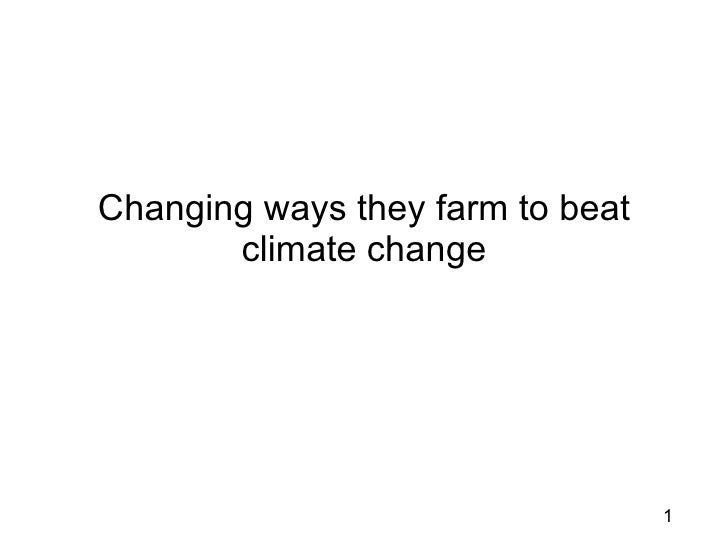 Changing ways they farm to beat climate change