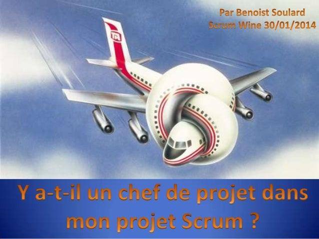 Je lance un projet avec une équipe Scrum…  …mais que devient le chef de projet avec une équipe autoorganisée ?