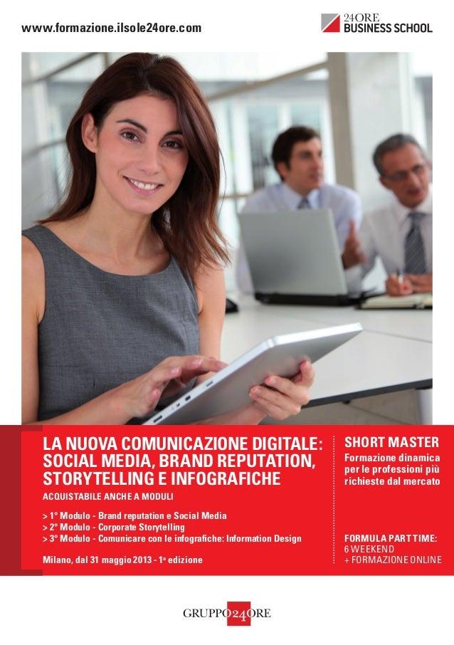 www.formazione.ilsole24ore.com  LA NUOVA COMUNICAZIONE DIGITALE: SOCIAL MEDIA, BRAND REPUTATION, STORYTELLING E INFOGRAFIC...
