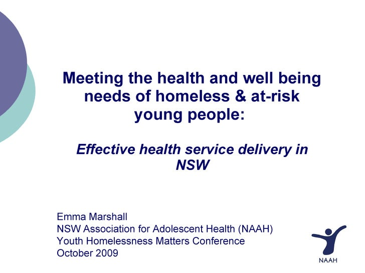 Meeting the health and well being needs of homeless & at-risk young people:  Effective health service delivery in NSW Emma...