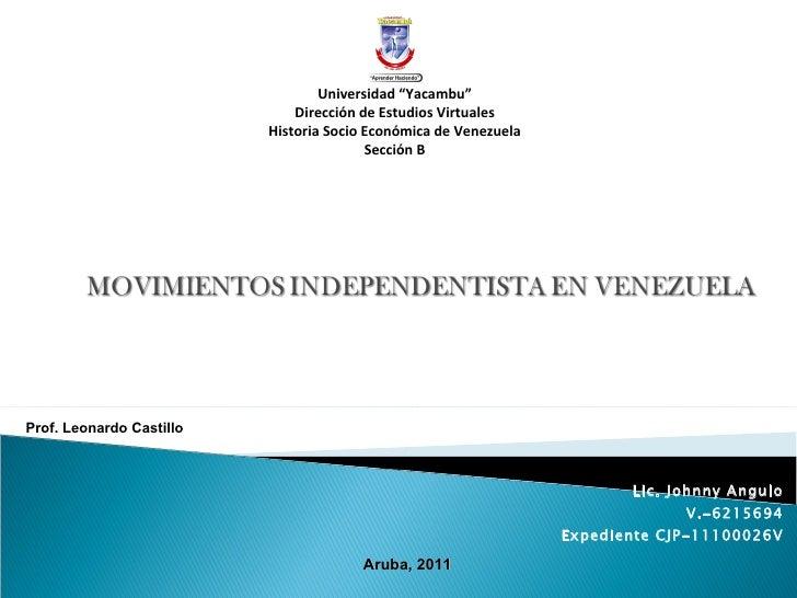 "Prof. Leonardo Castillo   Lic. Johnny Angulo V.-6215694 Expediente CJP-11100026V Aruba, 2011 Universidad ""Yacambu"" Direc..."